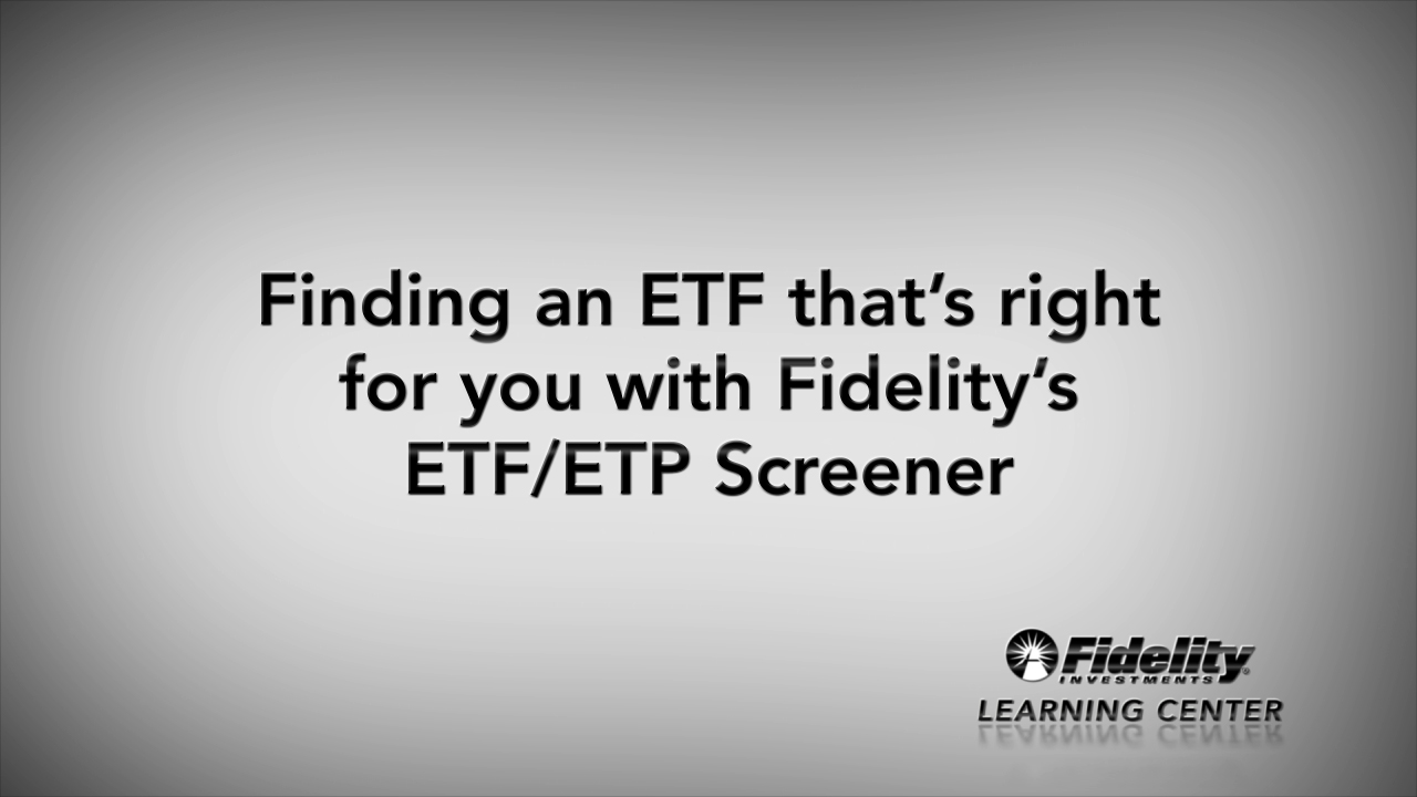 Self Directed Ira Fidelity >> Using Fidelity S Etf Etp Screener Fidelity